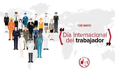 1 DE MAYO – ¡FELIZ DÍA A TODOS LOS TRABAJADORES!